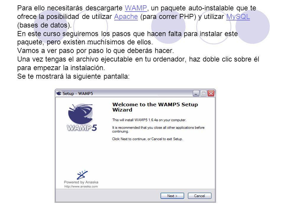 Para ello necesitarás descargarte WAMP, un paquete auto-instalable que te ofrece la posibilidad de utilizar Apache (para correr PHP) y utilizar MySQL