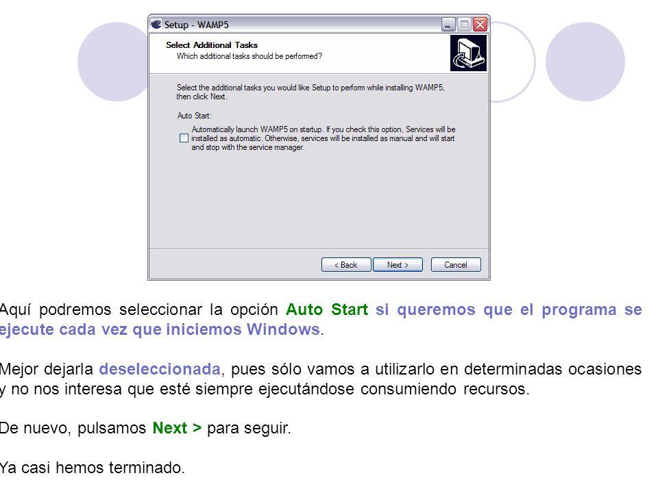Aquí podremos seleccionar la opción Auto Start si queremos que el programa se ejecute cada vez que iniciemos Windows. Mejor dejarla deseleccionada, pu