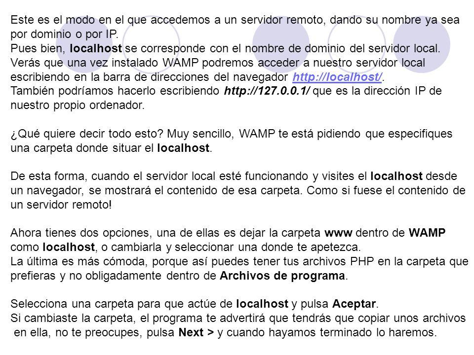 Este es el modo en el que accedemos a un servidor remoto, dando su nombre ya sea por dominio o por IP.