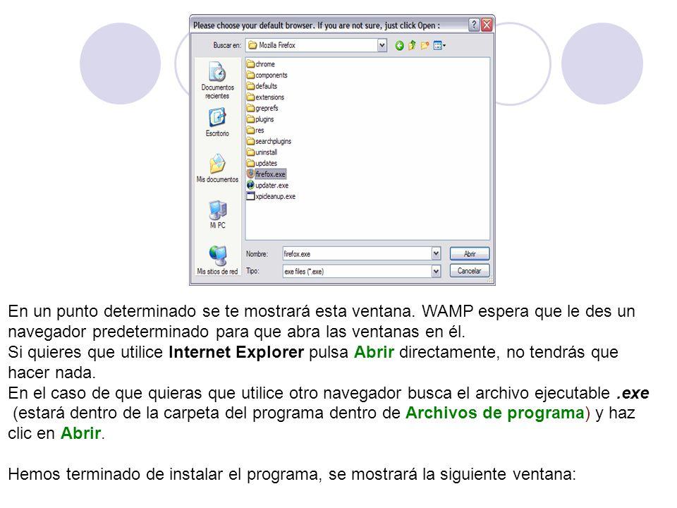 En un punto determinado se te mostrará esta ventana. WAMP espera que le des un navegador predeterminado para que abra las ventanas en él. Si quieres q