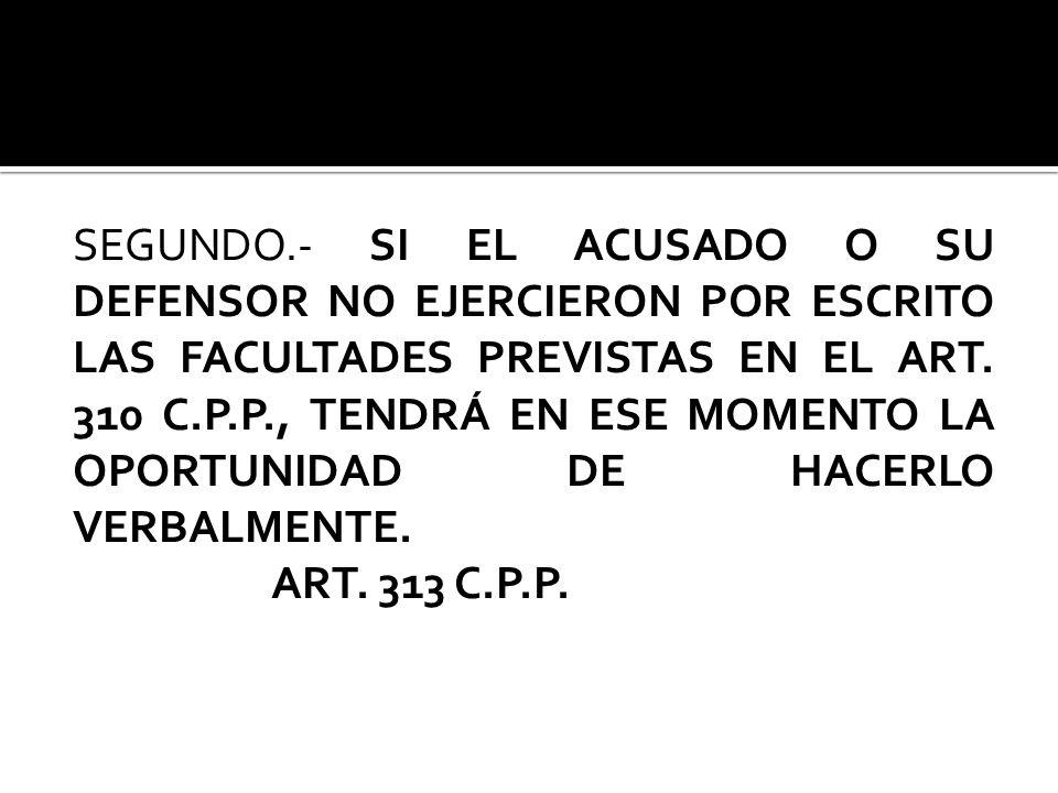 EL JUEZ EVITARÁ QUE, EN LA AUDIENCIA INTERMEDIA, SE DISCUTAN CUESTIONES PROPIAS DEL JUICIO ORAL. Art. 312 C.P.P.