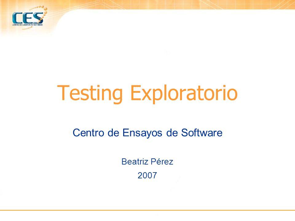 Testing Exploratorio Centro de Ensayos de Software Beatriz Pérez 2007