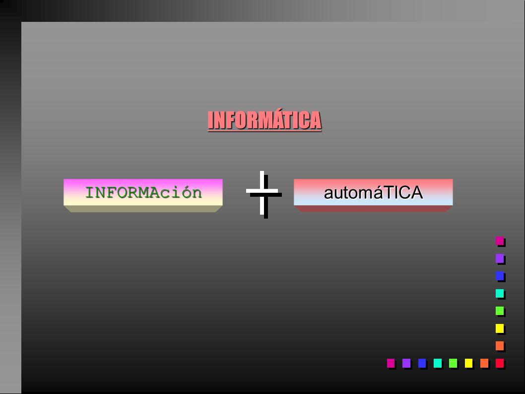 INFORMÁTICA INFORMAciónautomáTICA