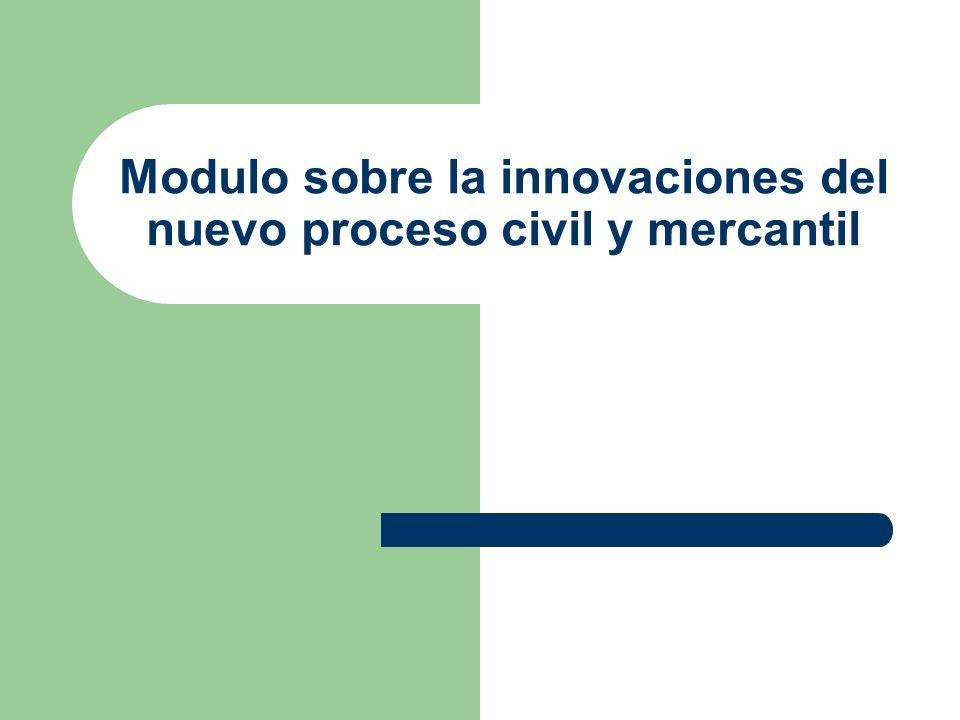 Modulo sobre la innovaciones del nuevo proceso civil y mercantil