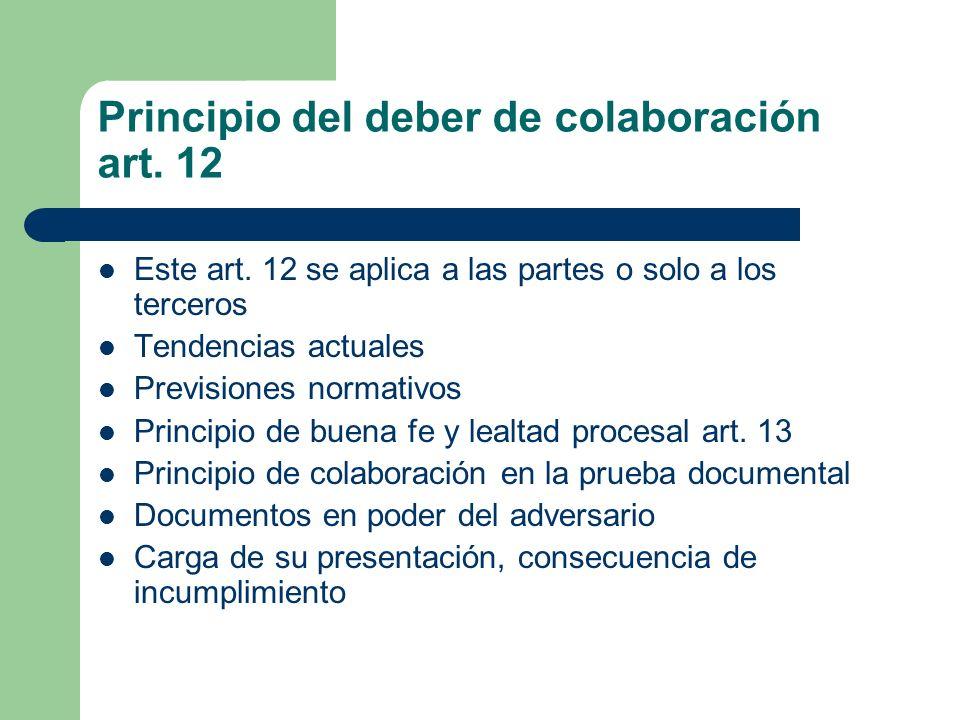 Principio del deber de colaboración art. 12 Este art. 12 se aplica a las partes o solo a los terceros Tendencias actuales Previsiones normativos Princ