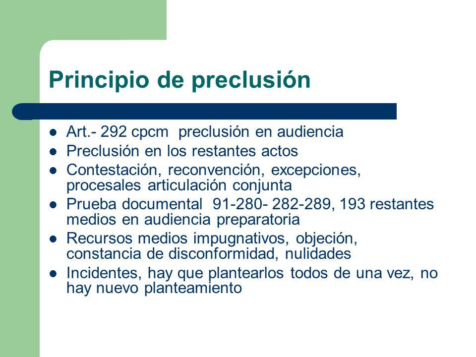 Principio de preclusión Art.- 292 cpcm preclusión en audiencia Preclusión en los restantes actos Contestación, reconvención, excepciones, procesales a