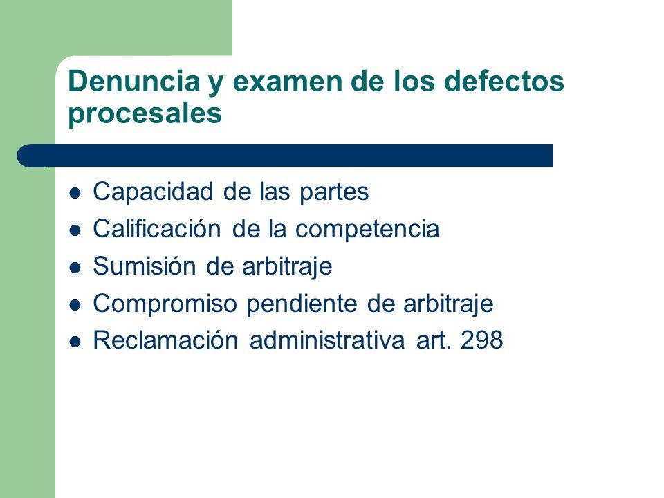 Denuncia y examen de los defectos procesales Capacidad de las partes Calificación de la competencia Sumisión de arbitraje Compromiso pendiente de arbi