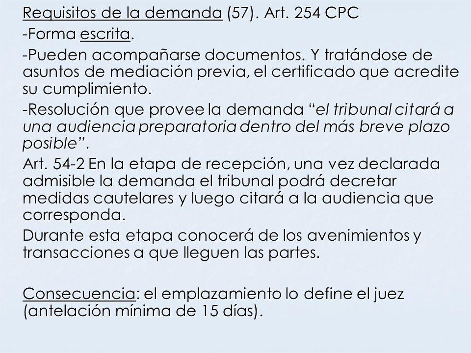 Requisitos de la demanda (57). Art. 254 CPC -Forma escrita. -Pueden acompañarse documentos. Y tratándose de asuntos de mediación previa, el certificad