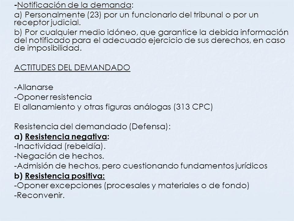 - Notificación de la demanda: a) Personalmente (23) por un funcionario del tribunal o por un receptor judicial. b) Por cualquier medio idóneo, que gar