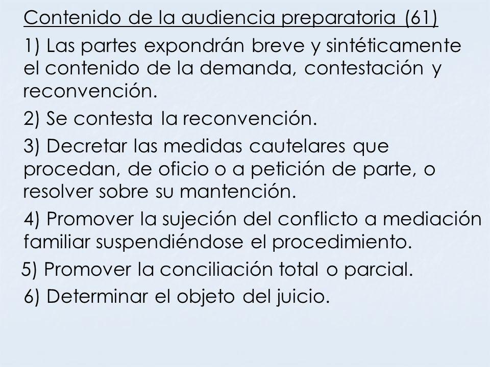 Contenido de la audiencia preparatoria (61) 1) Las partes expondrán breve y sintéticamente el contenido de la demanda, contestación y reconvención. 2)