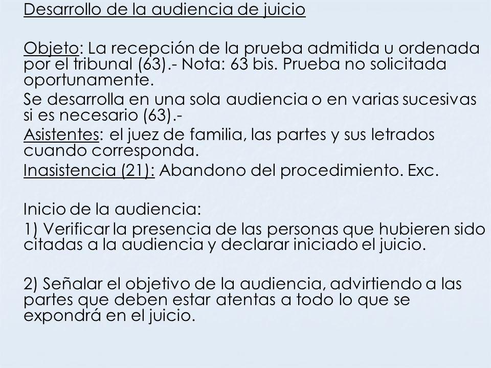 Desarrollo de la audiencia de juicio Objeto: La recepción de la prueba admitida u ordenada por el tribunal (63).- Nota: 63 bis. Prueba no solicitada o