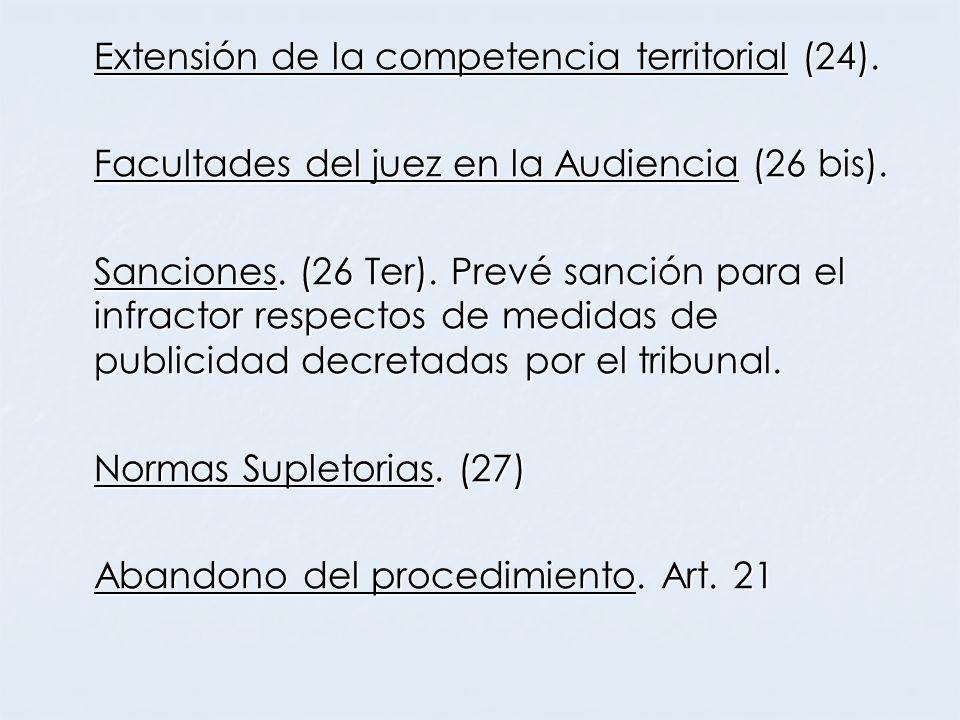 Extensión de la competencia territorial (24). Facultades del juez en la Audiencia (26 bis). Sanciones. (26 Ter). Prevé sanción para el infractor respe