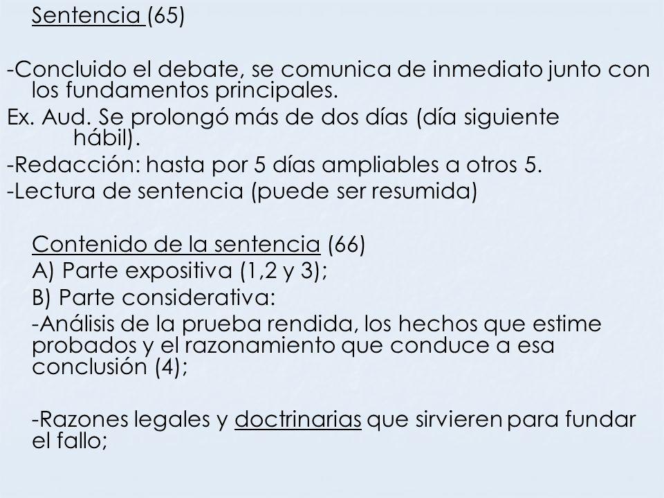 Sentencia (65) -Concluido el debate, se comunica de inmediato junto con los fundamentos principales. Ex. Aud. Se prolongó más de dos días (día siguien