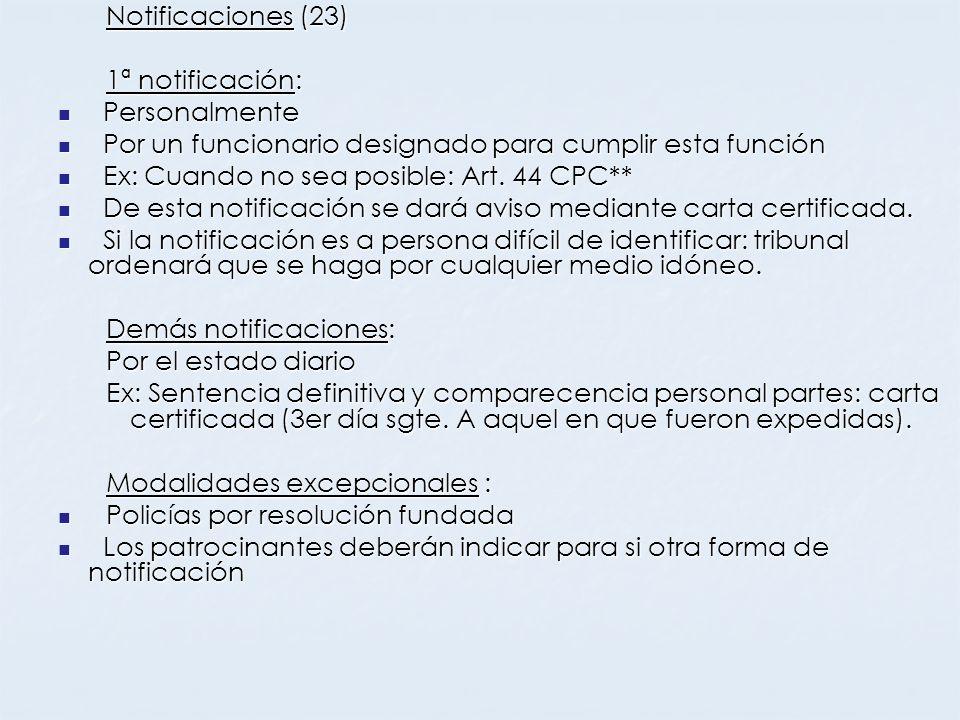 Notificaciones (23) 1ª notificación: Personalmente Personalmente Por un funcionario designado para cumplir esta función Por un funcionario designado p