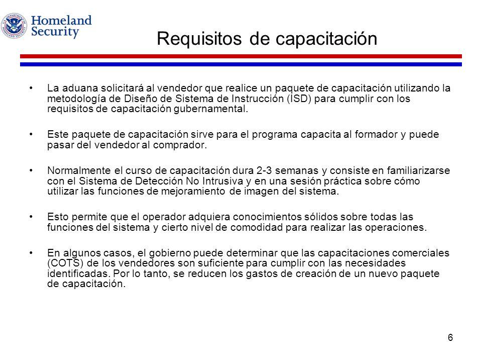 6 Requisitos de capacitación La aduana solicitará al vendedor que realice un paquete de capacitación utilizando la metodología de Diseño de Sistema de