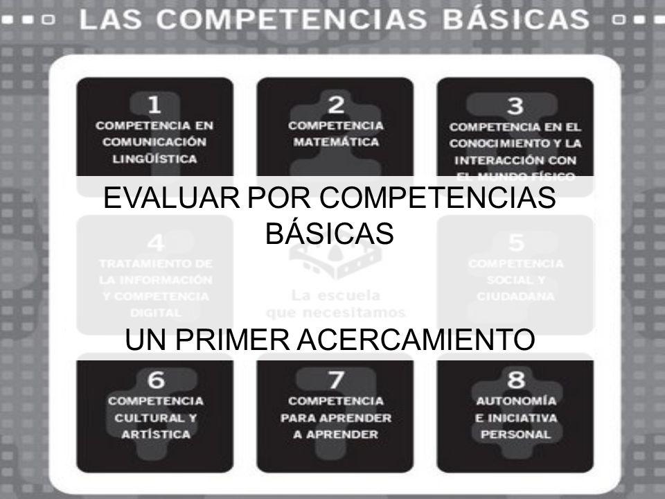 EVALUAR POR COMPETENCIAS BÁSICAS UN PRIMER ACERCAMIENTO