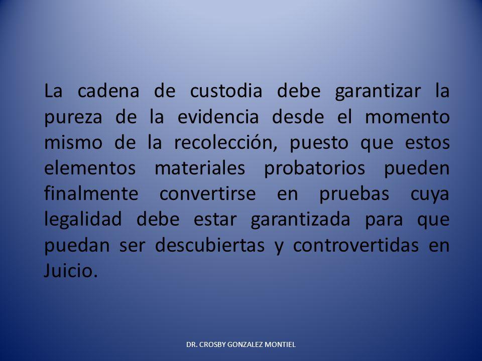 La cadena de custodia debe garantizar la pureza de la evidencia desde el momento mismo de la recolección, puesto que estos elementos materiales probat