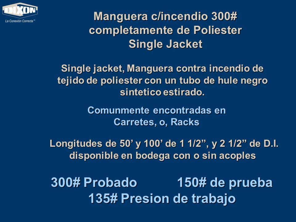 Manguera c/incendio 300# completamente de Poliester Single Jacket Single jacket, Manguera contra incendio de tejido de poliester con un tubo de hule n