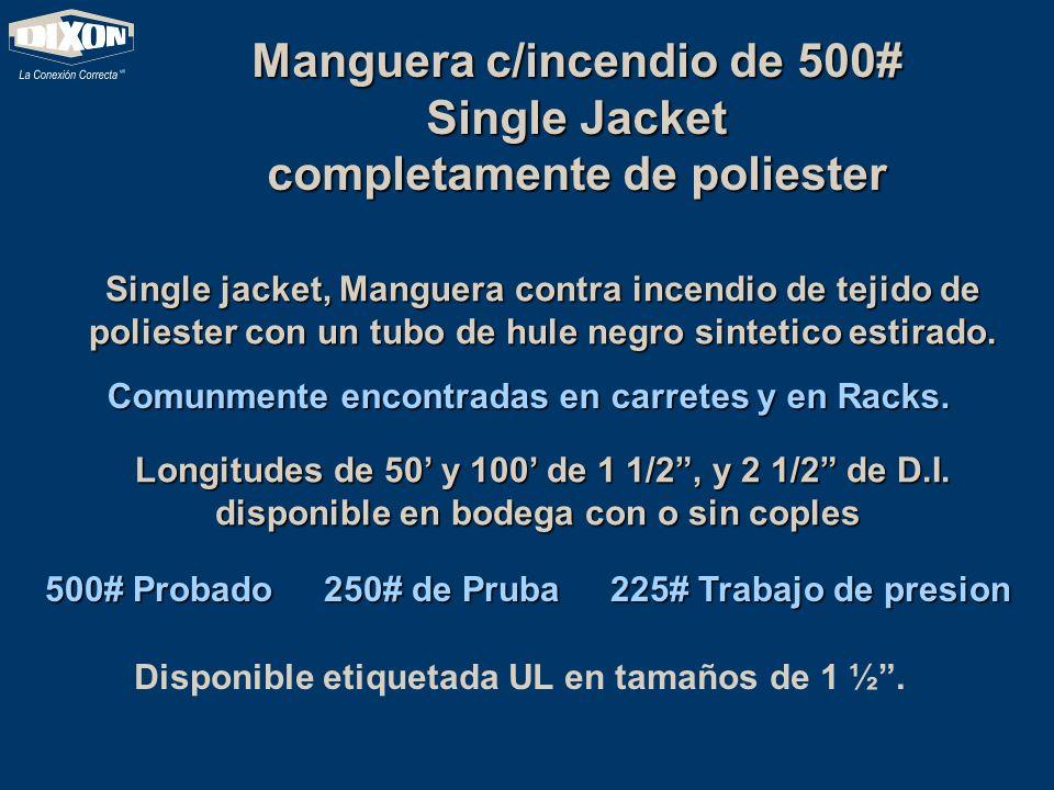Manguera c/incendio de 500# Single Jacket completamente de poliester Single jacket, Manguera contra incendio de tejido de poliester con un tubo de hul