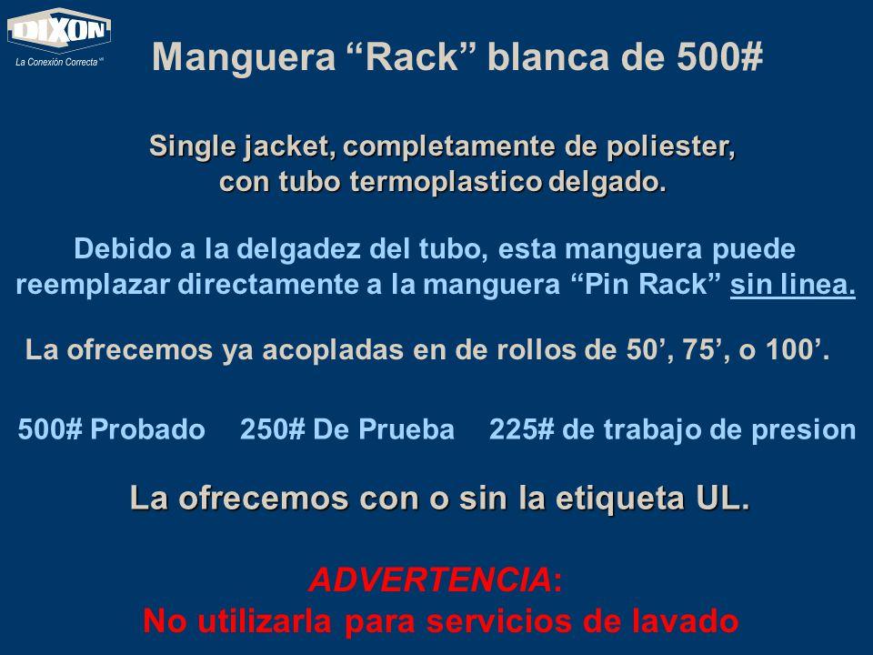 Manguera Rack blanca de 500# Single jacket, completamente de poliester, con tubo termoplastico delgado. Debido a la delgadez del tubo, esta manguera p