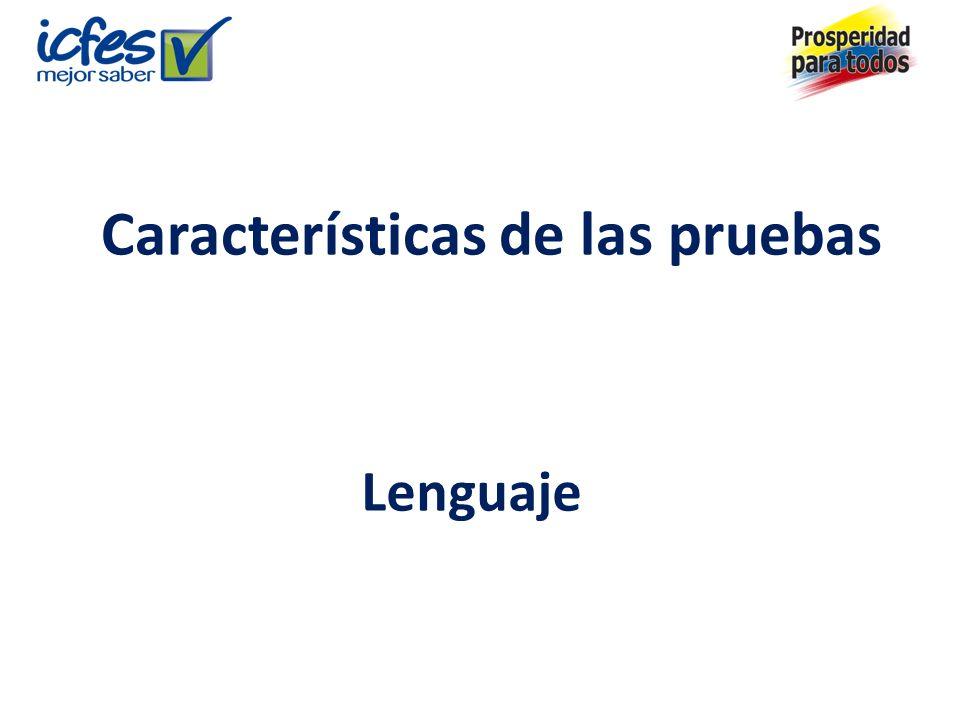 Características de las pruebas Lenguaje