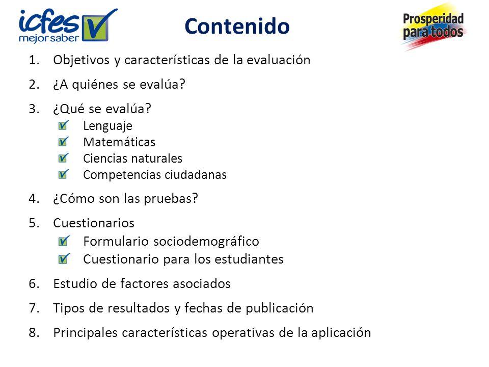 Contenido 1.Objetivos y características de la evaluación 2.¿A quiénes se evalúa.