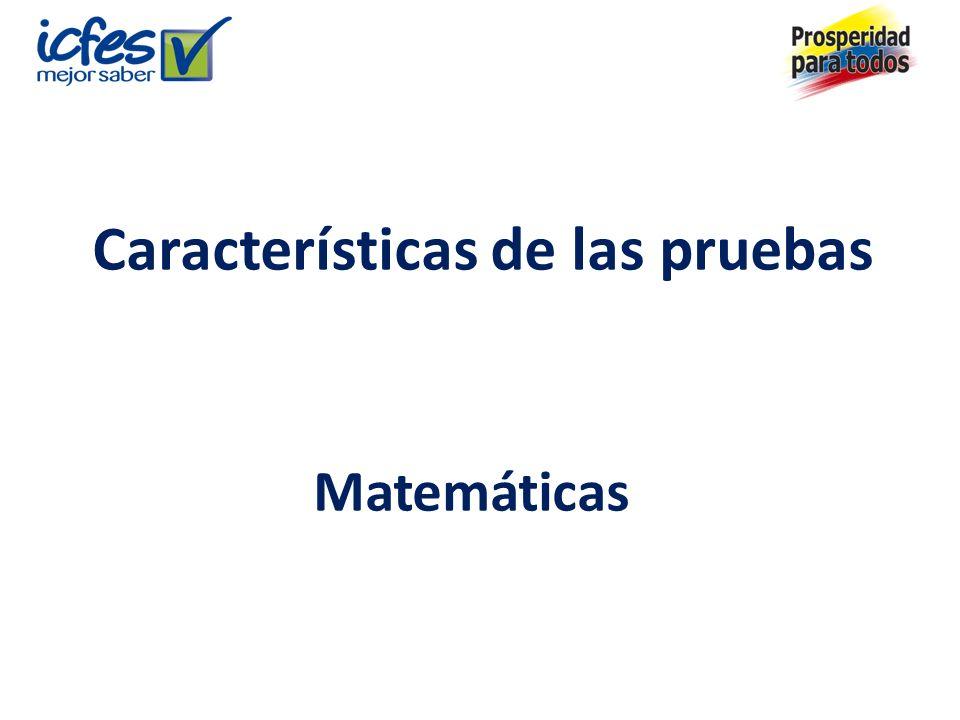 Características de las pruebas Matemáticas