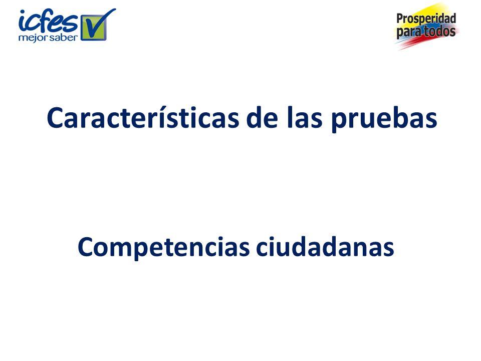Características de las pruebas Competencias ciudadanas