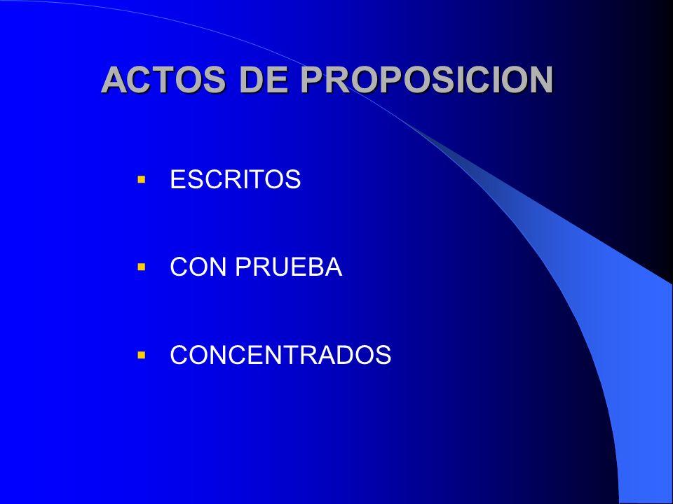 ACTOS DE PROPOSICION ESCRITOS CON PRUEBA CONCENTRADOS