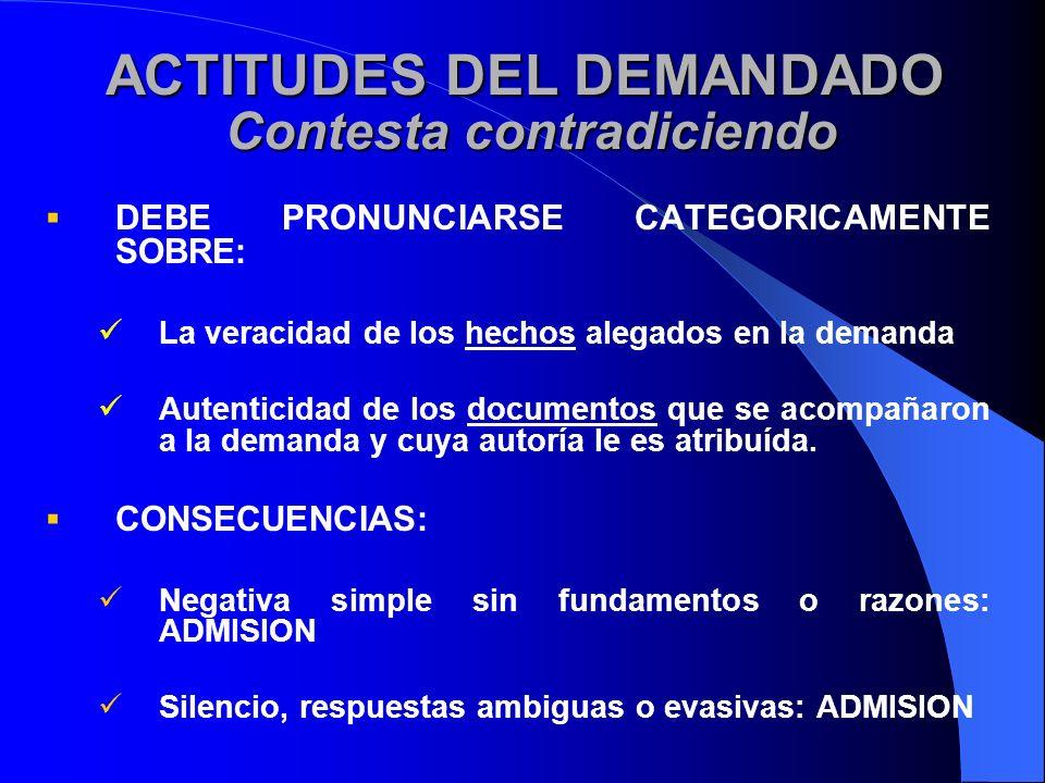 DEBE PRONUNCIARSE CATEGORICAMENTE SOBRE: La veracidad de los hechos alegados en la demanda Autenticidad de los documentos que se acompañaron a la dema
