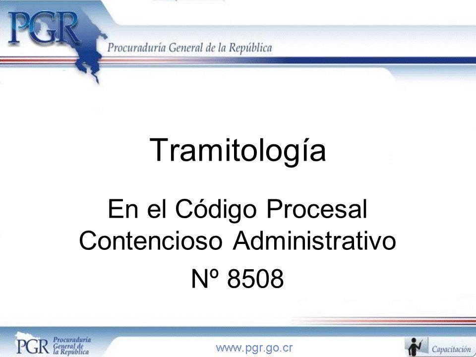 Tramitología En el Código Procesal Contencioso Administrativo Nº 8508