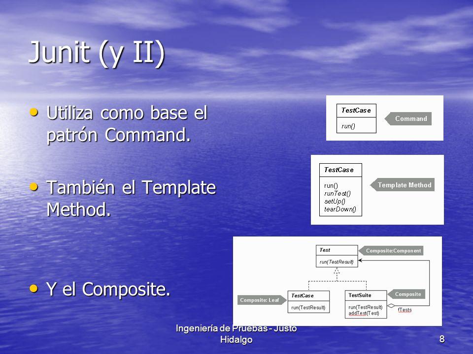 Ingeniería de Pruebas - Justo Hidalgo9 Funcionamiento básico (I) Creación de una subclase de junit.framework.TestCase Creación de una subclase de junit.framework.TestCase Sobrecargar el método runTest() Sobrecargar el método runTest() Para comprobar el valor de un elemento: assertTrue(boolean) Para comprobar el valor de un elemento: assertTrue(boolean) –O assertEquals(xxx), assertNotNull(xxx), assertNotSame(xxx), … –Métodos de junit.framework.Assert