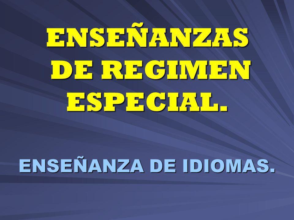 ENSEÑANZAS DE REGIMEN ESPECIAL. ENSEÑANZA DE IDIOMAS.