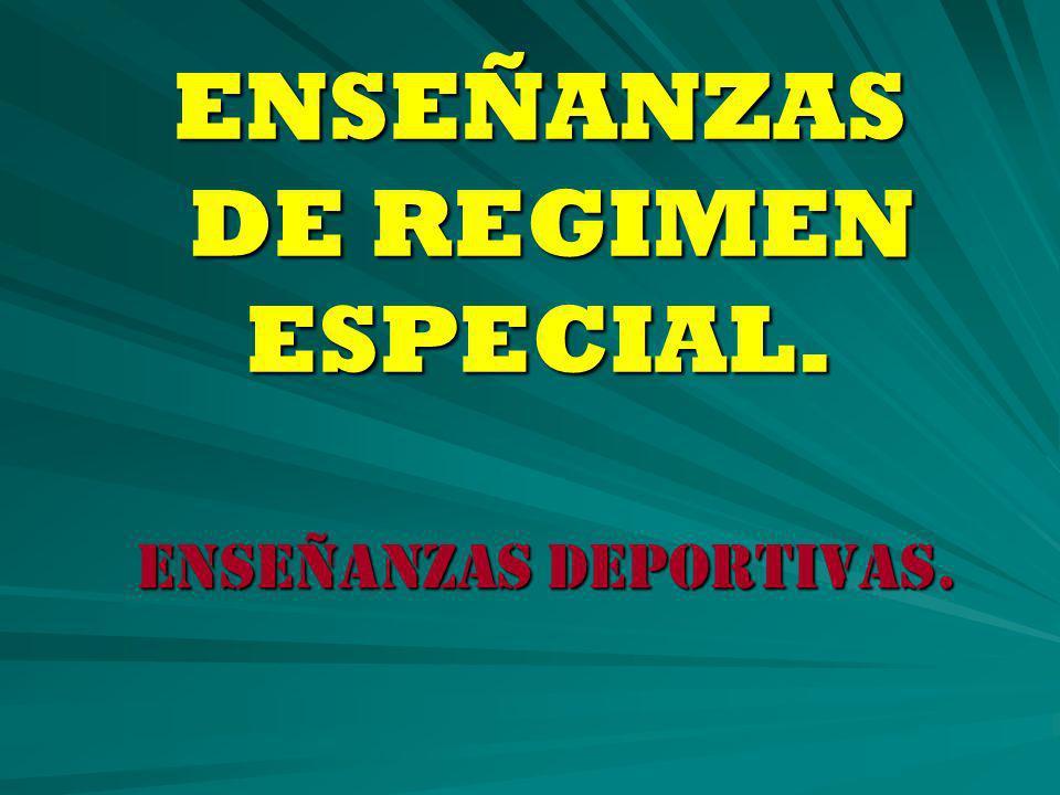 ENSEÑANZAS DE REGIMEN ESPECIAL. ENSEÑANZAS DEPORTIVAS.