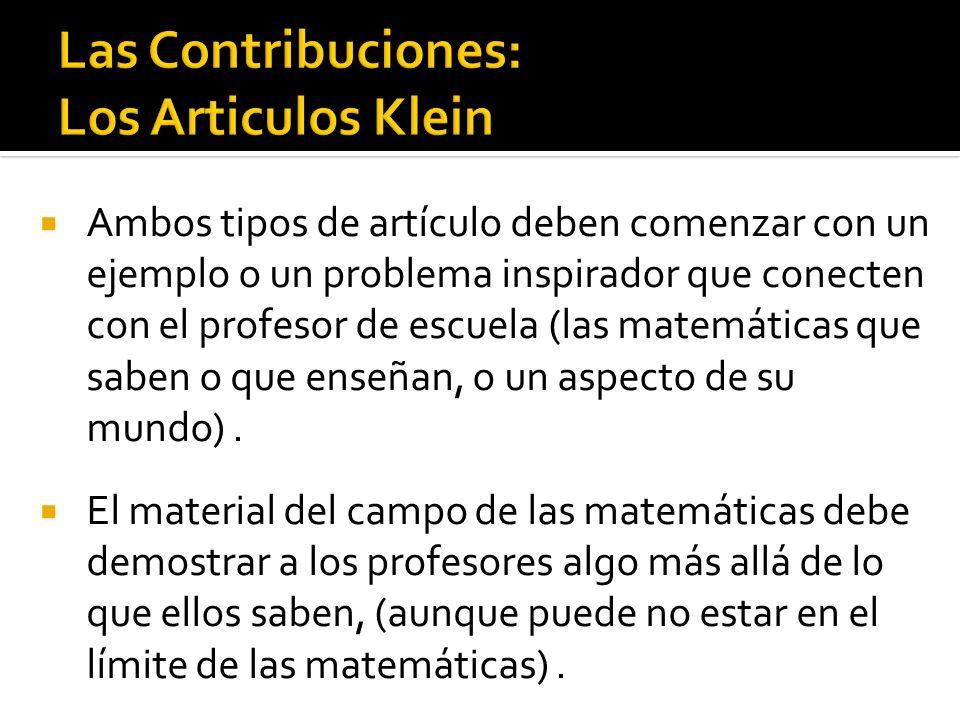 Ambos tipos de artículo deben comenzar con un ejemplo o un problema inspirador que conecten con el profesor de escuela (las matemáticas que saben o que enseñan, o un aspecto de su mundo).
