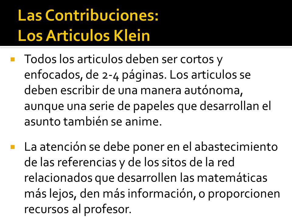 Todos los articulos deben ser cortos y enfocados, de 2-4 páginas. Los articulos se deben escribir de una manera autónoma, aunque una serie de papeles