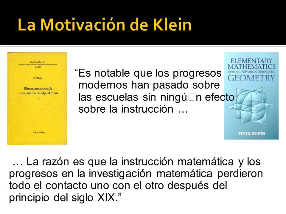 Es notable que los progresos modernos han pasado sobre las escuelas sin ningún efecto sobre la instrucción … … La razón es que la instrucción matemát