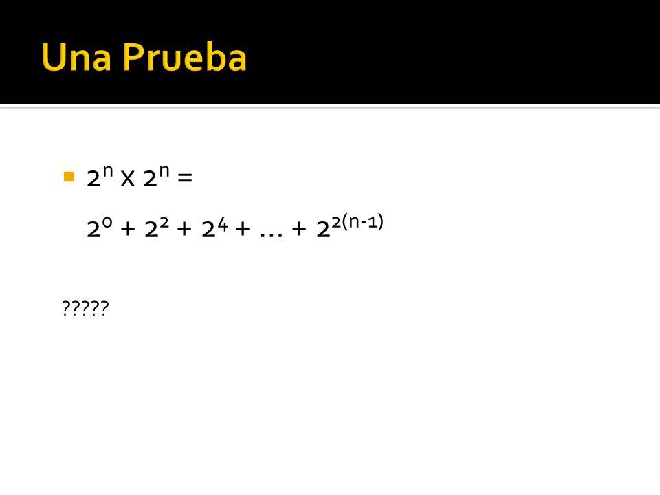 2 n x 2 n = 2 0 + 2 2 + 2 4 + … + 2 2(n-1) ?????