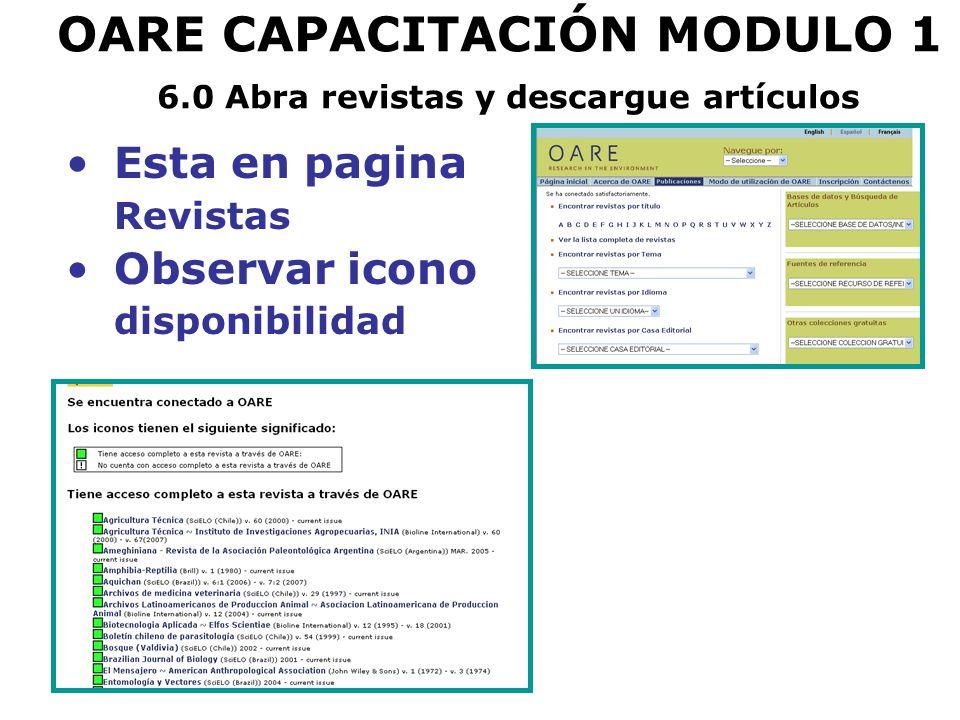 OARE CAPACITACIÓN MODULO 1 6.0 Abra revistas y descargue artículos Esta en pagina Revistas Observar icono disponibilidad