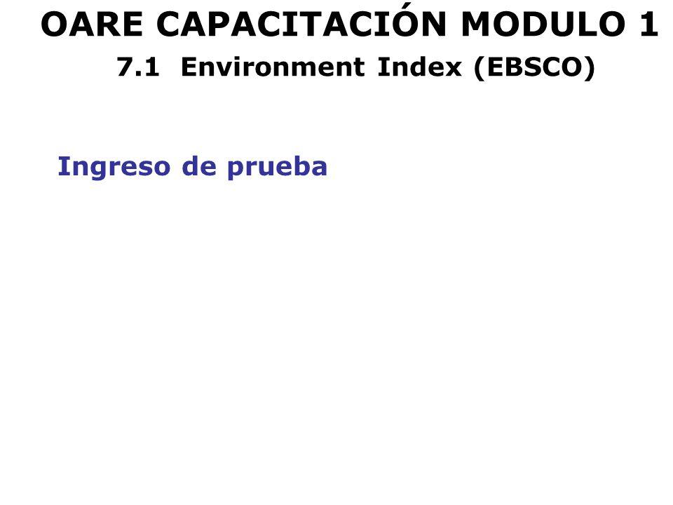 OARE CAPACITACIÓN MODULO 1 7.1 Environment Index (EBSCO) Ingreso de prueba