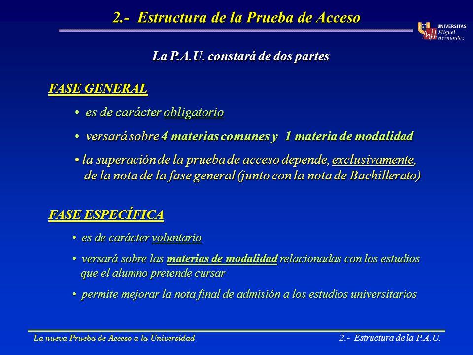 Fase General de la P.A.U.constará de cinco ejercicios (90 min.