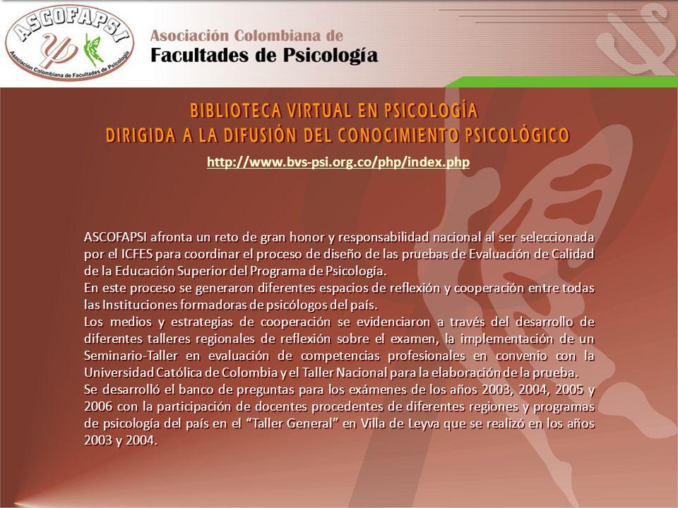 http://www.bvs-psi.org.co/php/index.php ASCOFAPSI afronta un reto de gran honor y responsabilidad nacional al ser seleccionada por el ICFES para coord