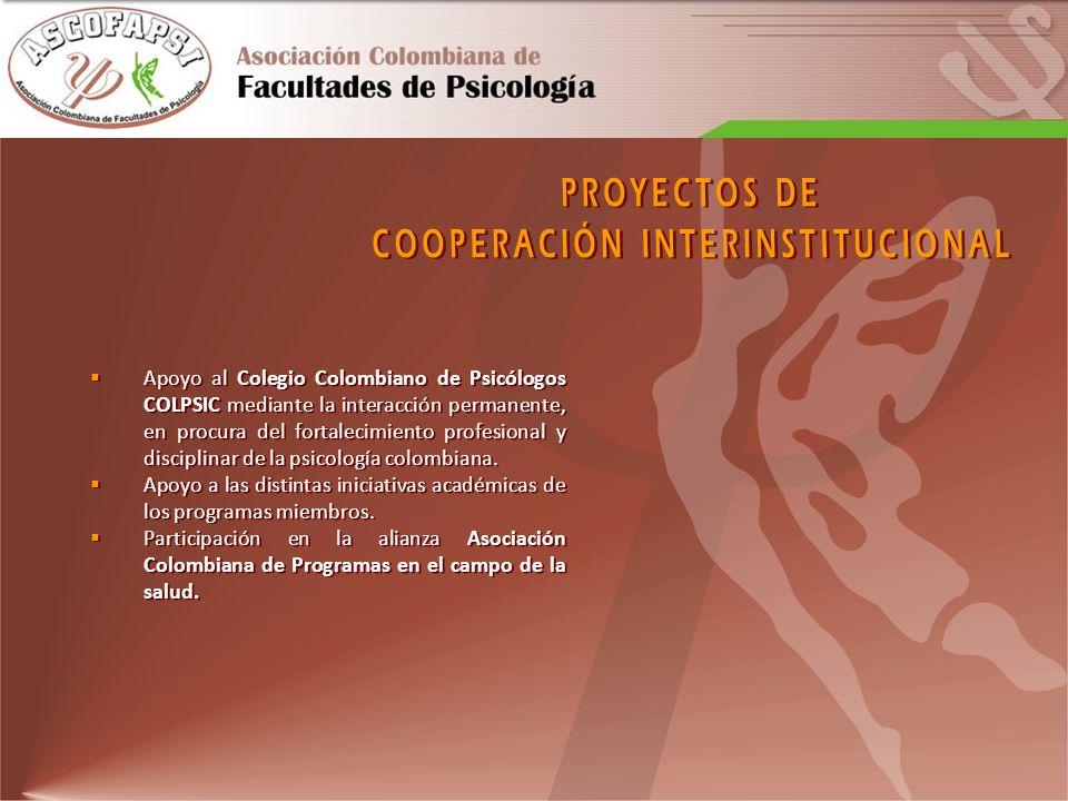 Apoyo al Colegio Colombiano de Psicólogos COLPSIC mediante la interacción permanente, en procura del fortalecimiento profesional y disciplinar de la p