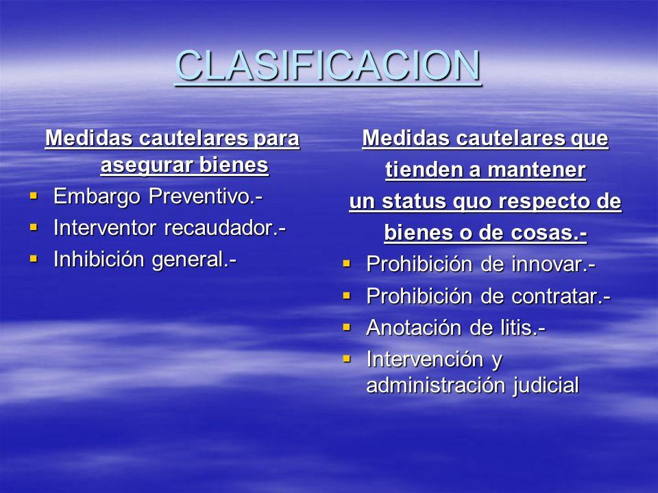 CLASIFICACION Medidas cautelares para asegurar bienes Embargo Preventivo.- Embargo Preventivo.- Interventor recaudador.- Interventor recaudador.- Inhi