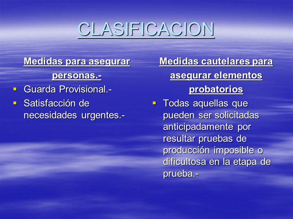 CLASIFICACION Medidas para asegurar personas.- Guarda Provisional.- Guarda Provisional.- Satisfacción de necesidades urgentes.- Satisfacción de necesi