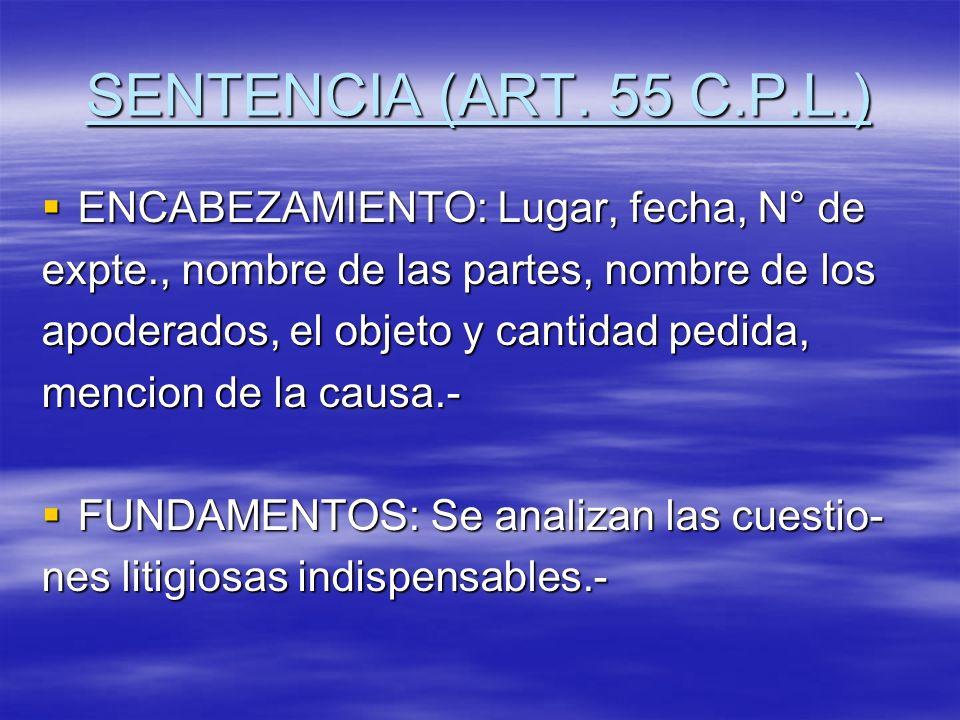 SENTENCIA (ART. 55 C.P.L.) ENCABEZAMIENTO: Lugar, fecha, N° de ENCABEZAMIENTO: Lugar, fecha, N° de expte., nombre de las partes, nombre de los apodera