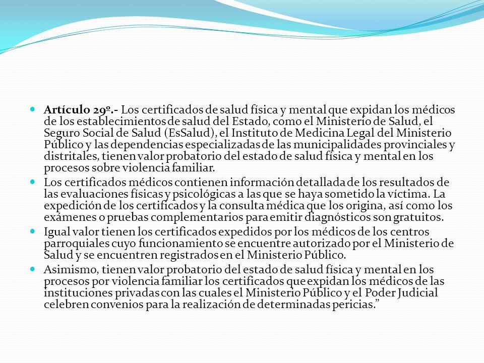 Artículo 29º.- Los certificados de salud física y mental que expidan los médicos de los establecimientos de salud del Estado, como el Ministerio de Sa