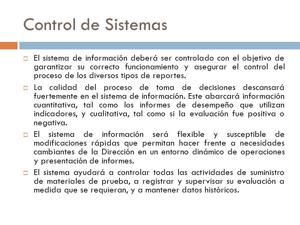 Control de Sistemas El sistema de información deberá ser controlado con el objetivo de garantizar su correcto funcionamiento y asegurar el control del
