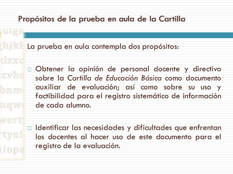 Propósitos de la prueba en aula de la CartillaPropósitos de la prueba en aula de la Cartilla La prueba en aula contempla dos propósitos: Obtener la op