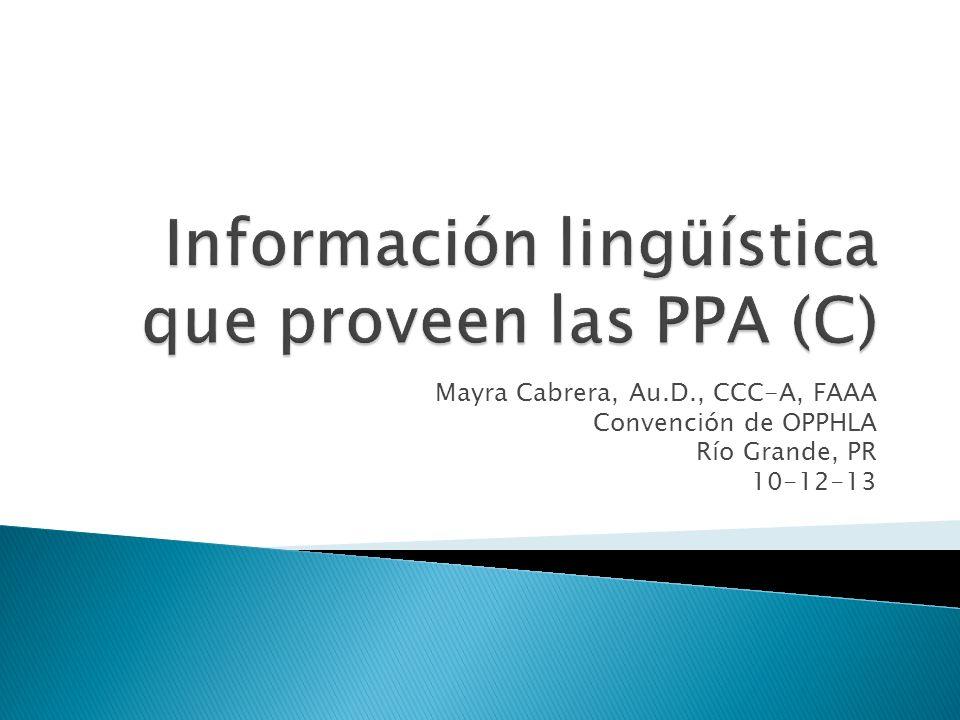 Mayra Cabrera, Au.D., CCC-A, FAAA Convención de OPPHLA Río Grande, PR 10-12-13